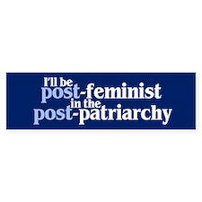 POST-FEMINIST Bumper Bumper Bumper Sticker