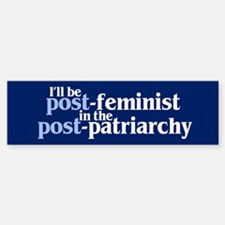 POST-FEMINIST Bumper Bumper Bumper Sticker