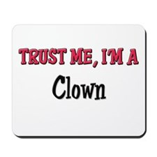 Trust Me I'm a Clown Mousepad