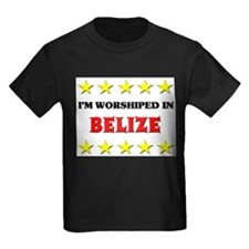 I'm Worshiped In Belize T