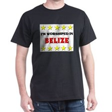 I'm Worshiped In Belize T-Shirt