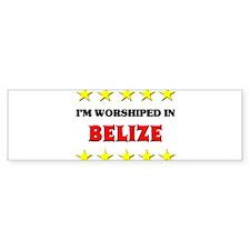 I'm Worshiped In Belize Bumper Bumper Sticker