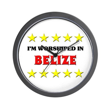 I'm Worshiped In Belize Wall Clock