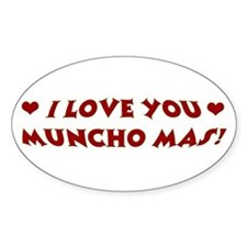 I LOVE YOU MUNCHO MAS Oval Decal
