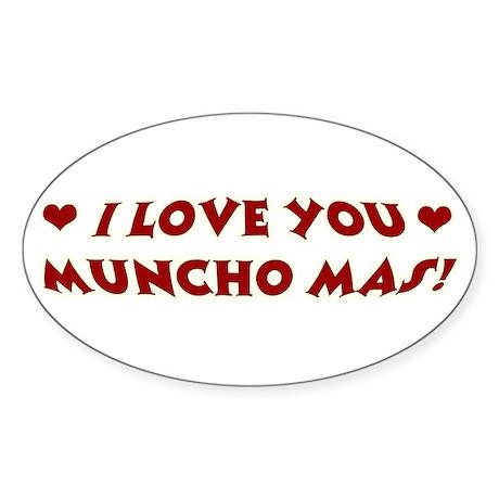I LOVE YOU MUNCHO MAS Oval Sticker