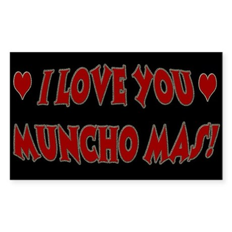 I LOVE YOU MUNCHO MAS Rectangle Sticker