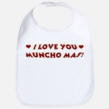 I LOVE YOU MUNCHO MAS Bib