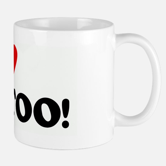 I Love YOU TOO! Mug
