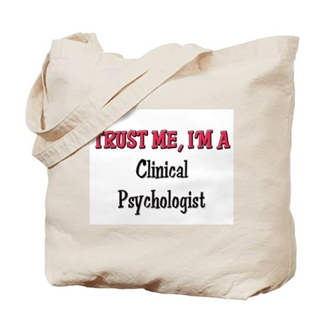 Trust Me I'm a Clinical Psychologist Tote Bag