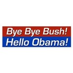 Bye Bye Bush! Hello Obama! Bumper Sticker