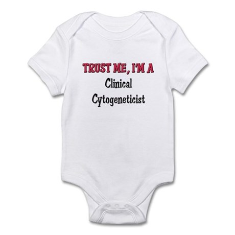 Trust Me I'm a Clinical Cytogeneticist Infant Body