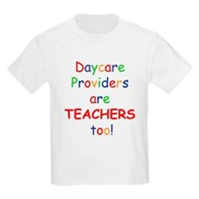 Daycare Providers are TEACHER T-Shirt