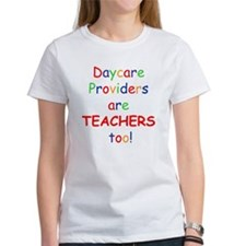 Daycare Providers are TEACHER Tee