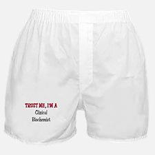 Trust Me I'm a Clinical Biochemist Boxer Shorts