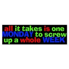 All It Tales is One Monday...