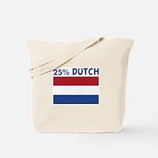 25 PERCENT DUTCH Tote Bag
