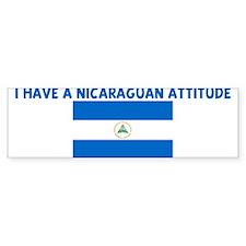 I HAVE A NICARAGUAN ATTITUDE Bumper Bumper Sticker