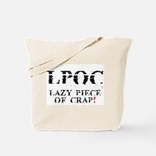LPOC - LAZY PIECE OF CRAP! Tote Bag