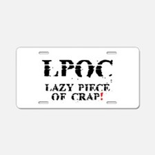 LPOC - LAZY PIECE OF CRAP! Aluminum License Plate