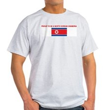 PROUD TO BE A NORTH KOREAN GR T-Shirt