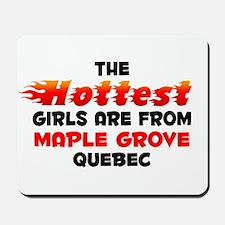 Hot Girls: Maple Grove, QC Mousepad