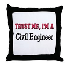 Trust Me I'm a Civil Engineer Throw Pillow