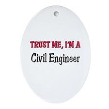 Trust Me I'm a Civil Engineer Oval Ornament
