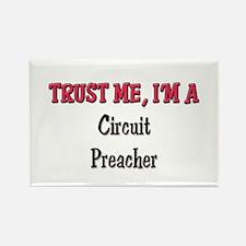 Trust Me I'm a Circuit Preacher Rectangle Magnet