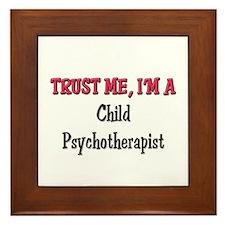 Trust Me I'm a Child Psychotherapist Framed Tile
