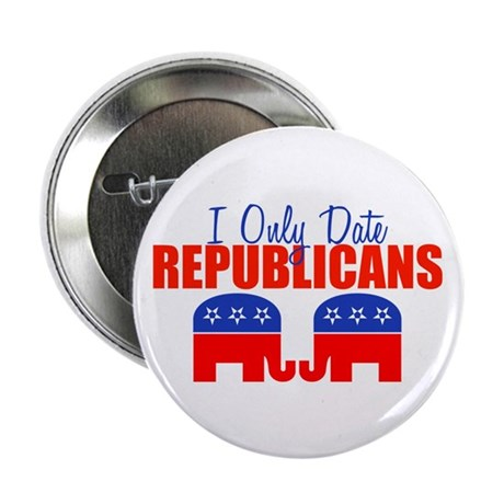 "I Only Date Republicans 2.25"" Button (10 pack)"