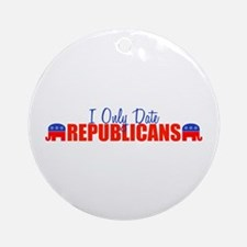 I Only Date Republicans Ornament (Round)