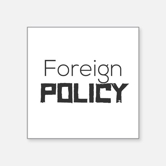 Foreign policy Sticker