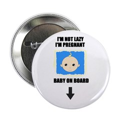 I'M NOT LAZY I'M PREGNANT/BABY ON BOARD 2.25