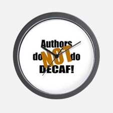 Authors Don't Do Decaf Wall Clock