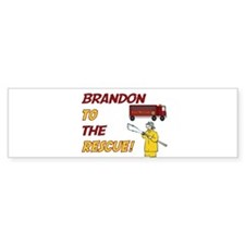Brandon to the Rescue! Bumper Bumper Sticker