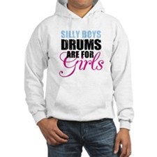 Silly Boys Drums are for Girls Hoodie