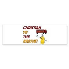 Christian to the Rescue! Bumper Bumper Sticker