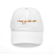 I Play In The Dirt Baseball Cap