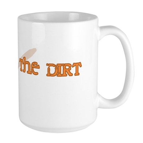 I Play In The Dirt Large Mug