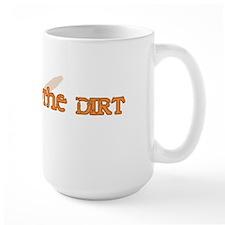 I Play In The Dirt Mug