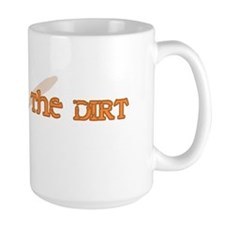 I Play In The Dirt Mug