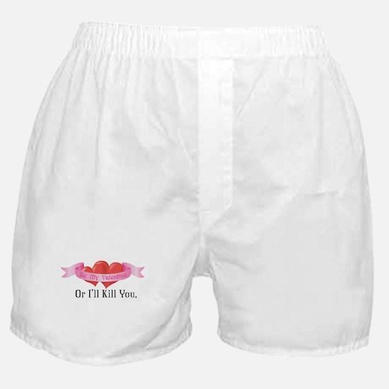 Be My Valentine- Or I'll Kill You. Boxer Shorts
