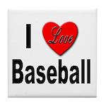 I Love Baseball for Baseball Fans Tile Coaster