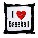 I Love Baseball for Baseball Fans Throw Pillow