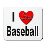 I Love Baseball for Baseball Fans Mousepad