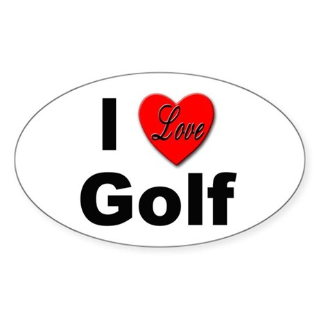 I Love Golf for Golfers Oval Sticker
