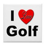 I Love Golf for Golfers Tile Coaster