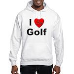 I Love Golf for Golfers Hooded Sweatshirt