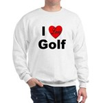 I Love Golf for Golfers (Front) Sweatshirt
