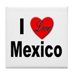 I Love Mexico Tile Coaster